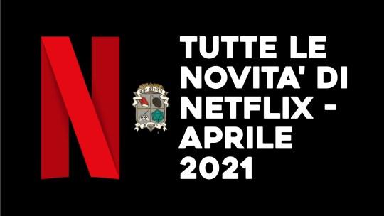 Programmazione Netflix di Aprile 2021
