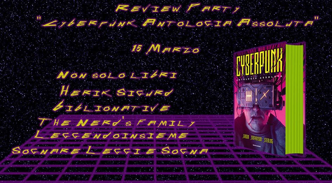 Cyberpunk, Antologia Assoluta: il libro da non perdere – Review Party