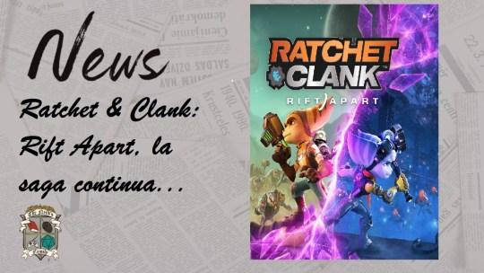 Ratchet & Clank: Rift Apart, la saga continua