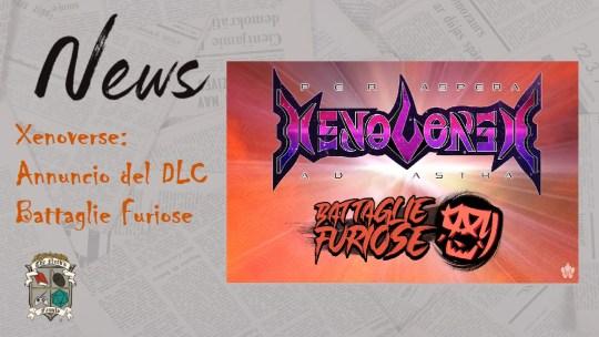 Xenoverse: annuncio del DLC Battaglie Furiose