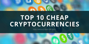Top 10 cheap altcoins to buy 2021