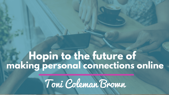 """Women in Business need to """"Hopin"""" into the future of making personal connections online"""