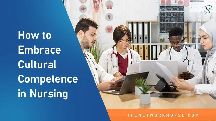 How to Embrace Cultural Competence in Nursing