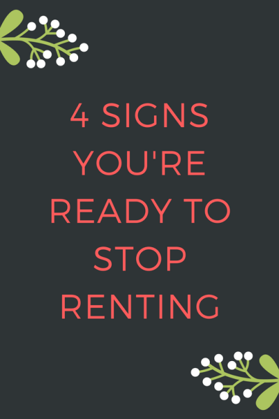4 Signs You're Ready to Stop Renting