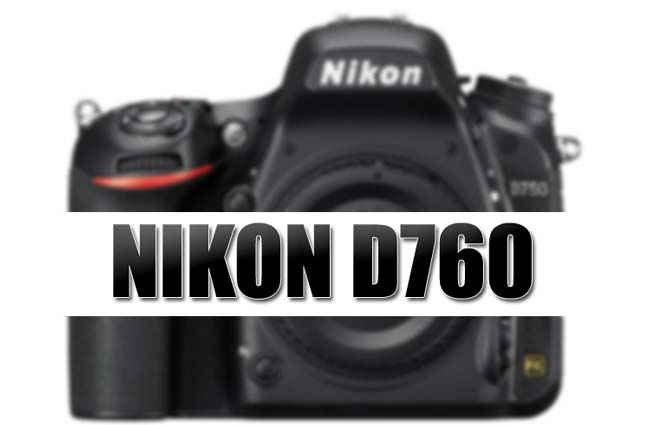 Nikon D760 camera