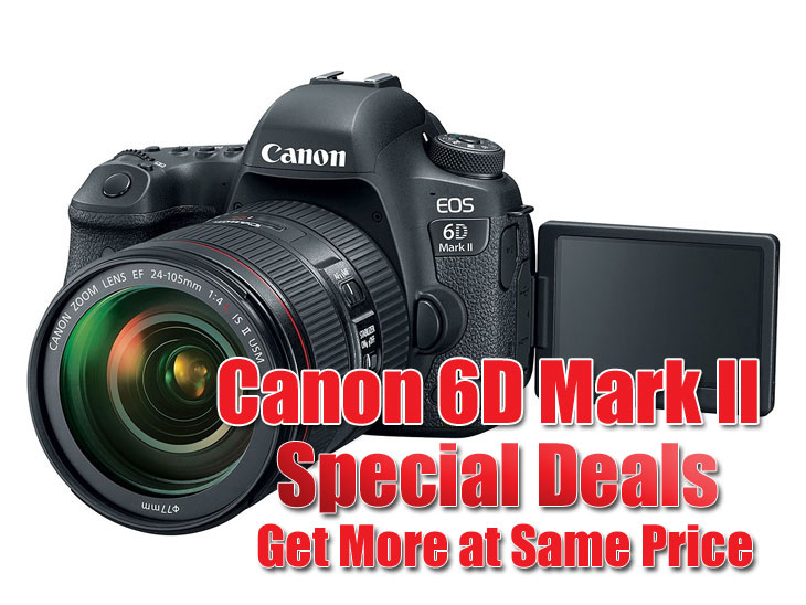 Canon 6D Mark II Special Deal