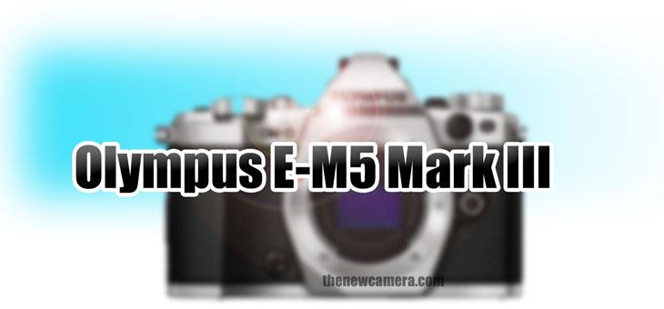 Olympus E-M5 Mark III « NEW CAMERA