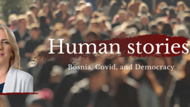 Bosnia, COVID, and Democracy – A Conversation with Una Vaskovic