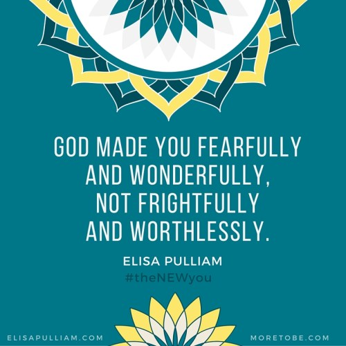 God made you fearfully and wonderfully!