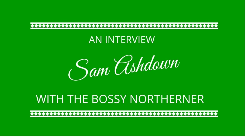 #08 Sam Ashdown The Bossy Northerner