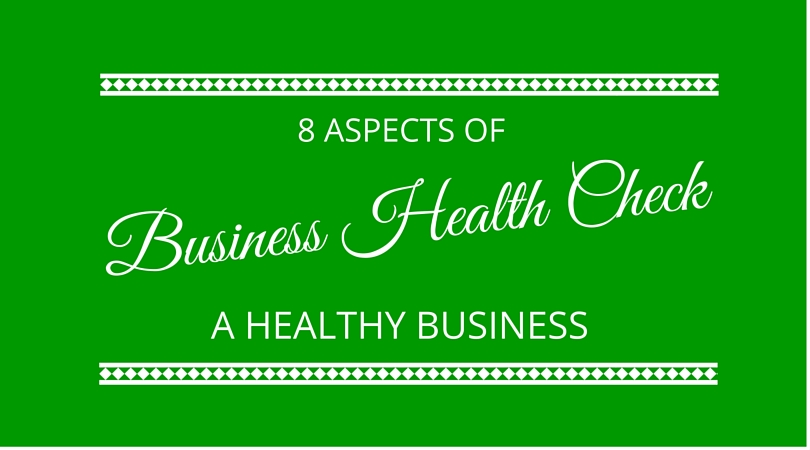 #28 Business Health Check – 8 Aspects of a Healthy Business