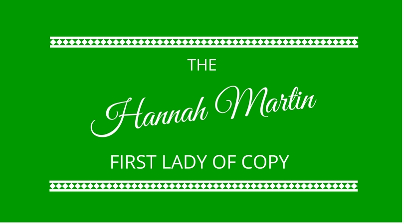 Hannah Martin - The First Lady of Copy