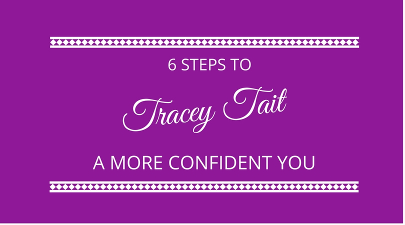 #35 6 Steps To A More Confident You with Tracey Tait
