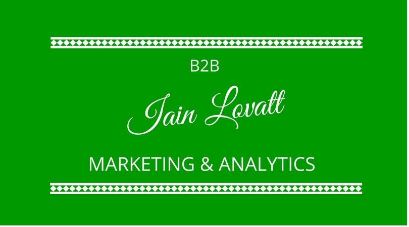 #36 B2B Marketing and Analytics with Iain Lovatt