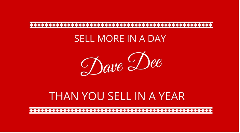 #50 Sell More in a Day than you sell in a Year with Dave Dee