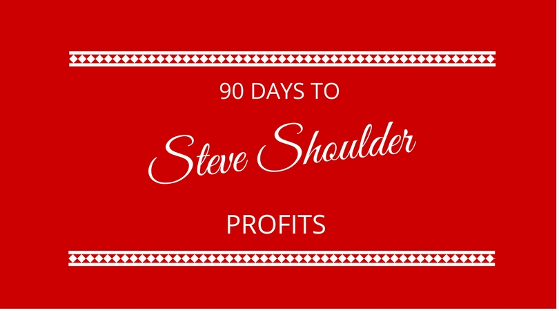 #62 90 days to profits with Steve Shoulder