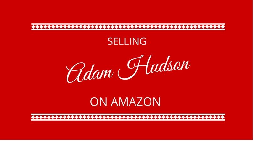 Selling on Amazon with Adam Hudson