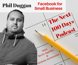 Facebook advertising for small business with Phil Duggan on The Next 100 Days Podcast
