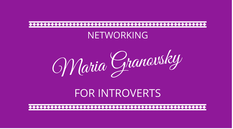 #103 Networking for Introverts with Maria Granovsky