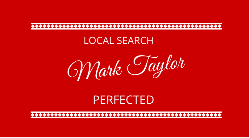 #113 Mark Taylor – Local Search Perfected
