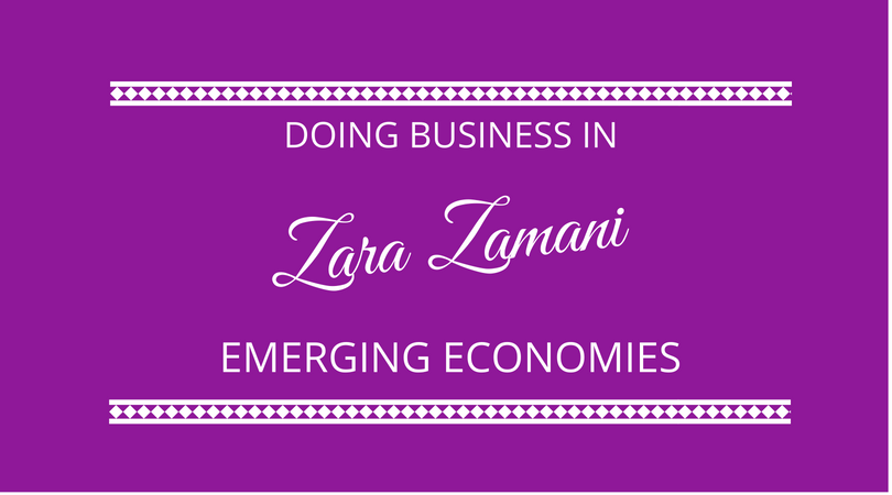 #123 Zara Zamani – Doing Business in Emerging Economies