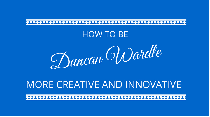 How to be more creative and innovative with Duncan Wardle on The Next 100 Days Podcast