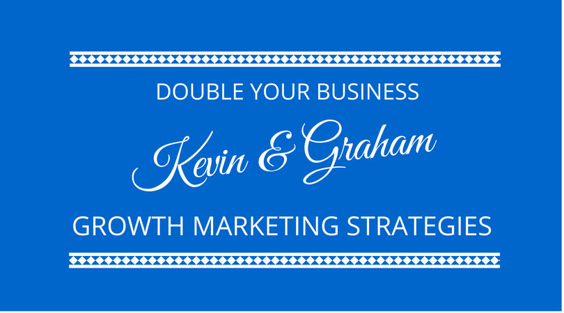 Growth marketing strategies to double your business with Kevin Appleby and Graham Arrowsmith on The Next 100 Days Podcast