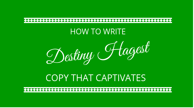 #138 Destiny Hagest – Copy That Captivates