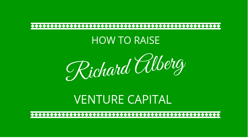 #142 Richard Alberg – Raising Investment