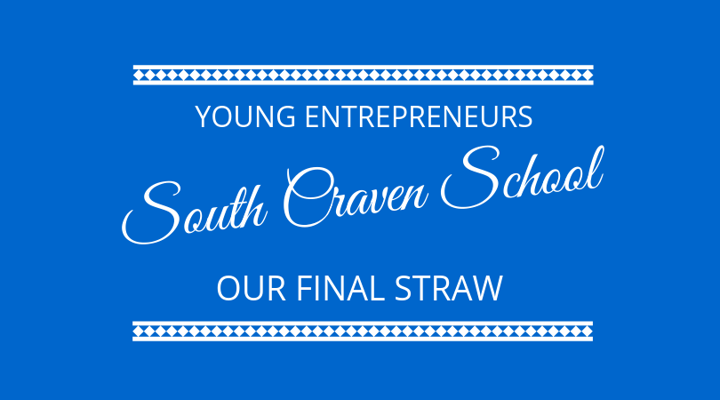 Young Entrepreneurs from South Craven School - Our Final Straw join The Next 100 Days Podcast