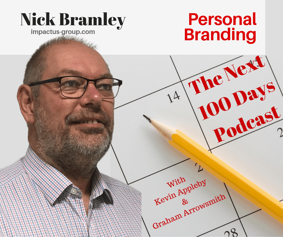 Personal Branding (Part 2) with Nick Bramley on The Next 100 Days Podcast