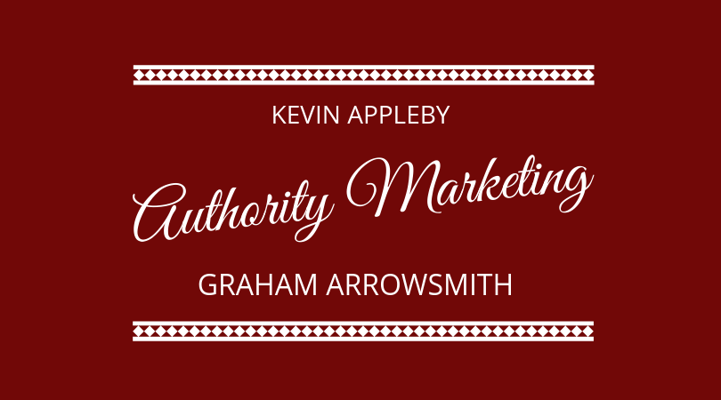 Kevin Appleby and Graham Arrowsmith discuss Authority Marketing through writing a book on the next 100 days podcast