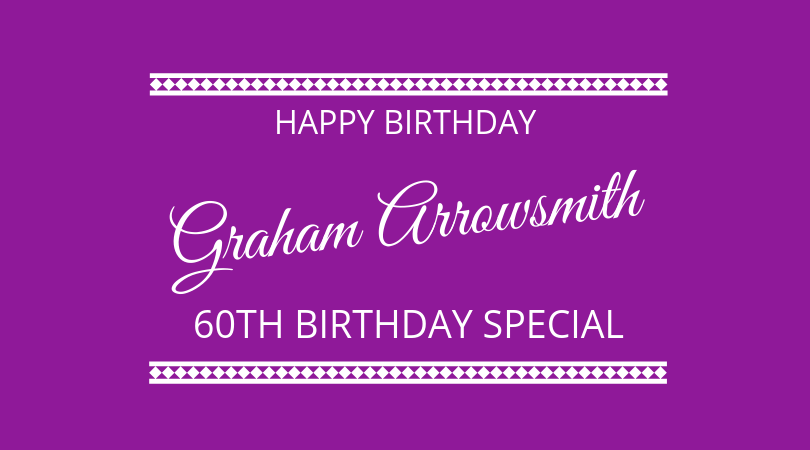 #185 Graham Arrowsmith – 60th Birthday Edition