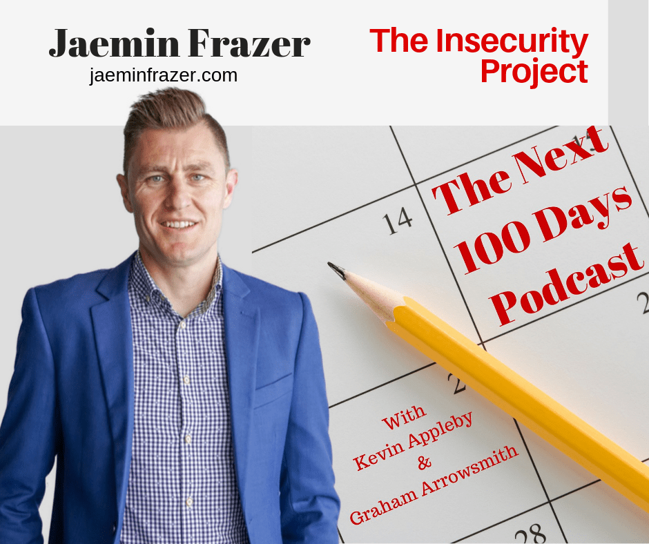 The Insecurity Project, Jaemin Frazer, The Next 100 Days Podcast, Insecurity