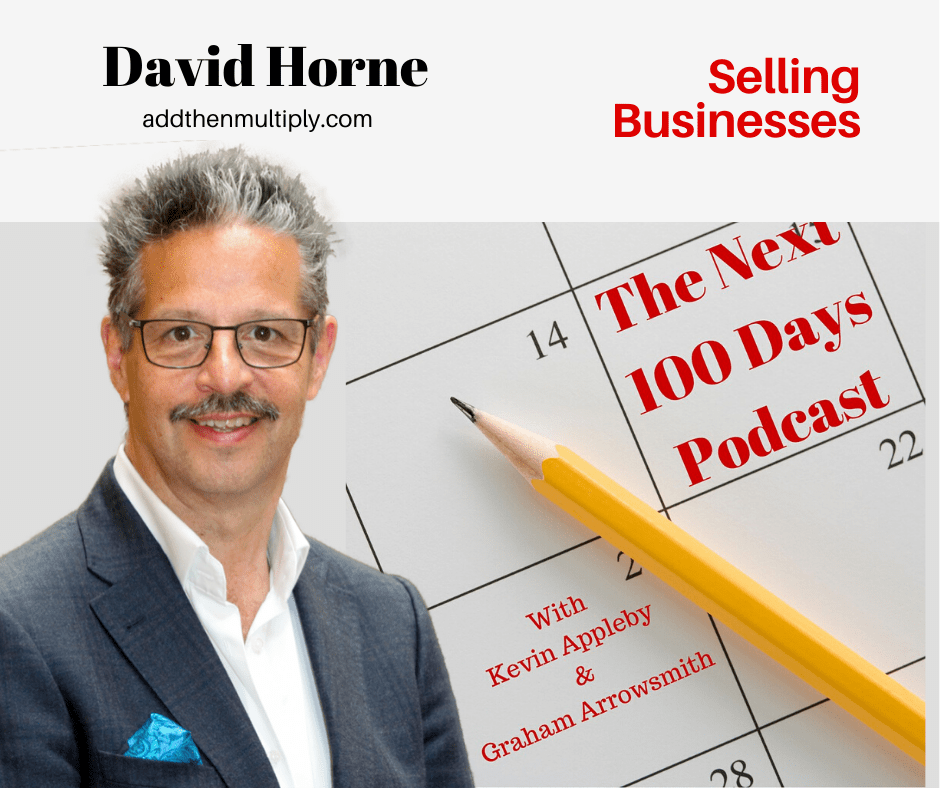 David B Horne on The Next 100 Days Podcast with Graham Arrowsmith and Kevin Appleby