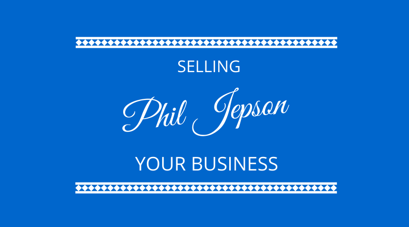 #226 Philip Jepson – Selling your business