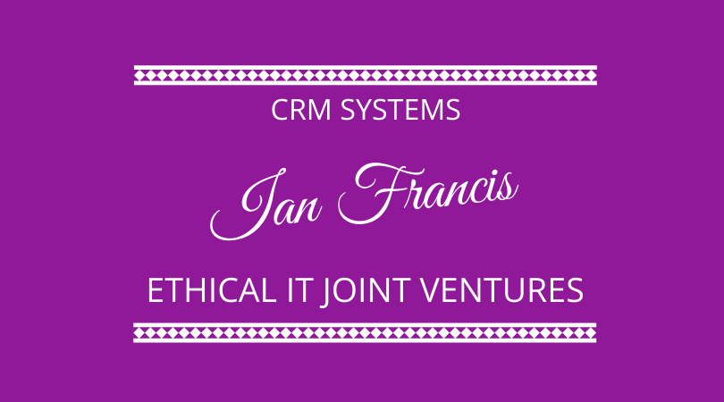 CRM and Ethical IT Joint Ventures with Ian Francis on The Next 100 Days Podcast