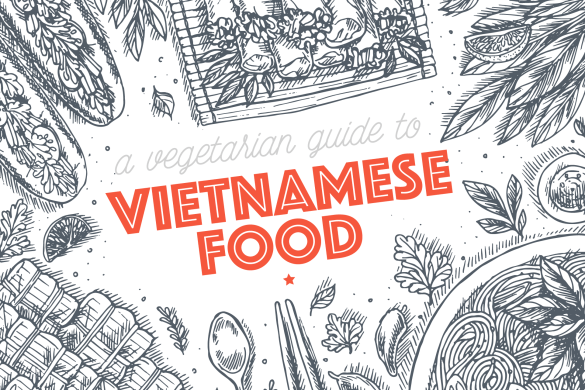 Food Finds: A Vegetarian Guide to Vietnamese food via @thenextsomewhere
