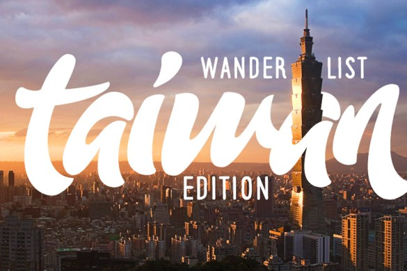 Wanderlist Taiwan with The Next Somewhere