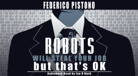 The Robots Will Steal Your Job series