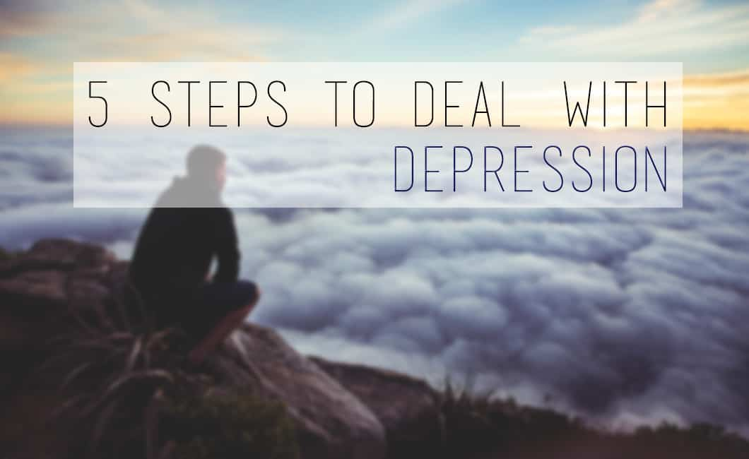 5 Steps To Deal With Depression