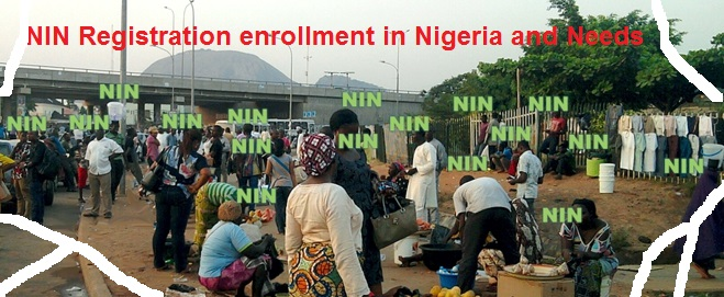 NIN Registration enrollment in Nigeria and Needs