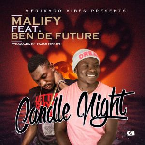 Malify Ft. Ben De Future – Candle Night