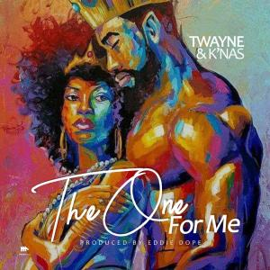 Twayne & K'nas – The One For Me