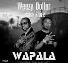 Weezy Dollar Ft. Cash Kider – Wapala Mp3 Download