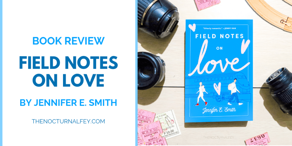Field Notes on Love by Jennifer E. Smith | The Nocturnal Fey