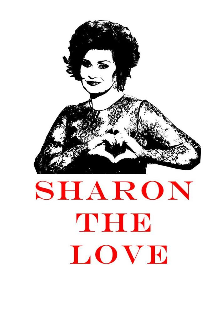 Sharon the Love. A sad, failed attempt at designing a t-shirt.