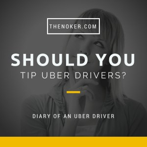 Should You Tip Your Uber Driver? / TheNoker.com / From the diary of an Uber driver: considerations surrounding the debate over whether you should tip your Uber driver (and ways to tip your Uber driver if you don't have cash).