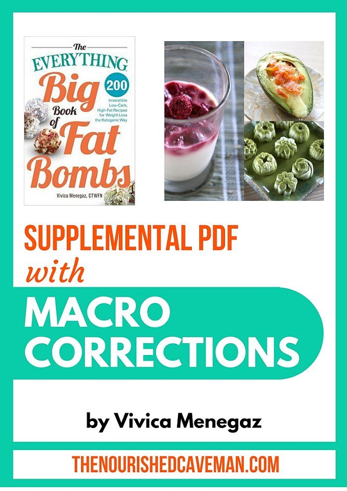The everything big book of fat bombs the nourished caveman noticed incorrect macro caluculations for some of the recipes weve rectified this by creating a supplemental pdf with thecorrectmacro calculations forumfinder Images