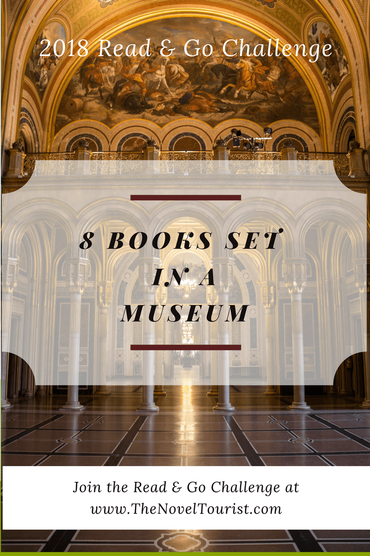 Books set in a Museum: 2018 Read & Go Challenge